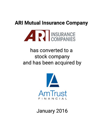 Griffin Advises ARI Mutual Insurance Company on Sponsored Demutualization Transaction with AmTrust Financial Services, Inc.