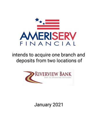 AmeriServ Financial, Inc. to Acquire a Branch and Deposits of Riverview Financial Corporation
