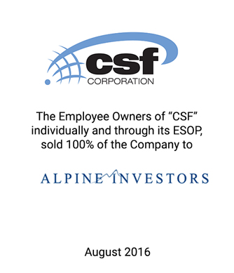 Alpine Investors V, LP Acquires the Outstanding Stock and Warrants of CSF Corporation