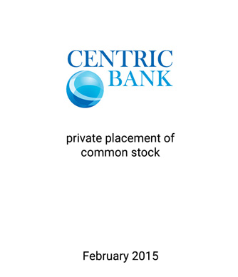 Griffin Serves as Exclusive Financial Advisor and Placement Agent to Centric Bank