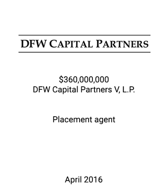 DFW Capital Partners Has a First and Final Close of DFW Capital Partners V, L.P. at its $360 Million Hard Cap, Is Oversubscribed