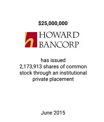 Griffin Serves as Advisor and Placement Agent to Howard Bancorp in Connection with its $25 Million Private Placement of Common Stock