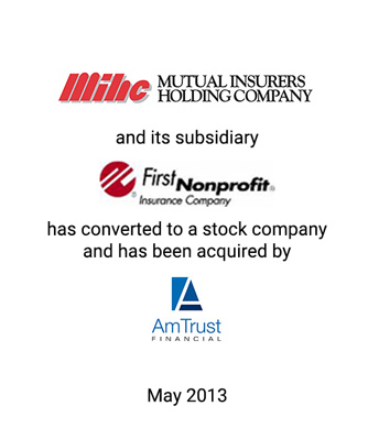 Griffin Assists Mutual Insurers Holding Company, Parent Company of First Nonprofit Insurance Company, in Completing the First-Ever Subscription Rights Sponsored Mutual-to-Stock Conversion Transaction