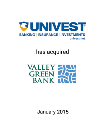Univest Corporation Enters Philadelphia Through Strategic Acquisition of Valley Green