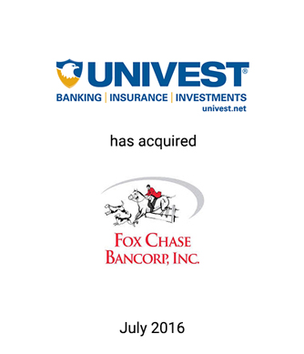 Univest Corporation Acquires Fox Chase Bancorp, Inc.
