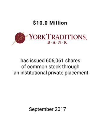 Griffin Serves as Advisor and Placement Agent to York Traditions Bank in Connection with its $10.0 Million Private Placement of Common Stock