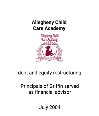 Griffin served as financial advisor to Allegheny Child Care Academy