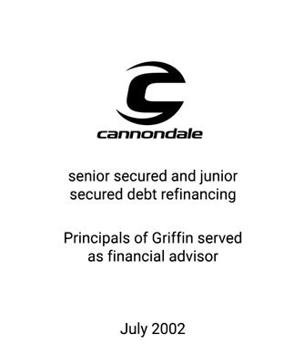 Griffin Serves as financial advisor to Cannondale