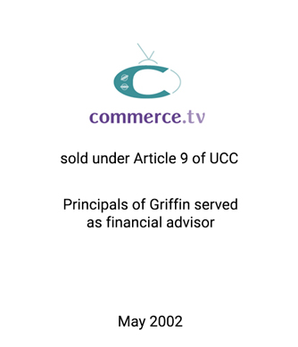 Griffin Serves as financial advisor to Commerce.tv