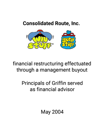 Griffin Serves as financial advisor to Consolidated Route, Inc.