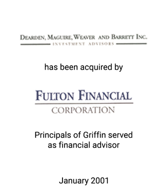 Griffin served as financial advisor to Dearden, Maguire, Weaver and Barrett