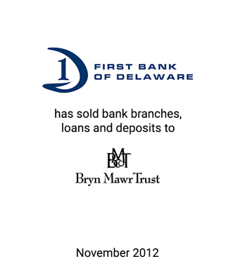 Griffin Advises First Bank of Delaware in Connection With its Sale of Branches, Loans and Deposits
