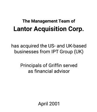 Griffin Serves as financial advisor to The Management Team of Lantor Acquisition Crop.