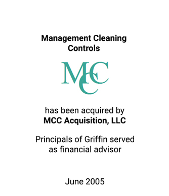 Griffin served as financial advisor to Management Cleaning Control