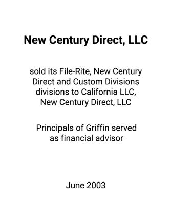 Griffin Serves as financial advisor to New Century Direct, LLC