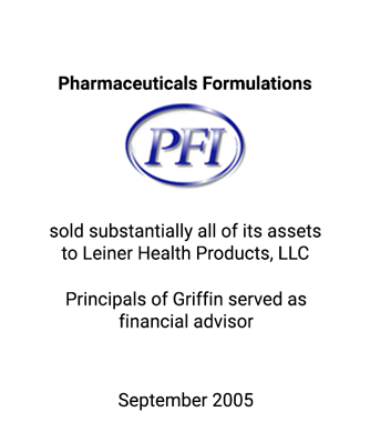 Griffin served as financial advisor to Pharmaceutical Formulations